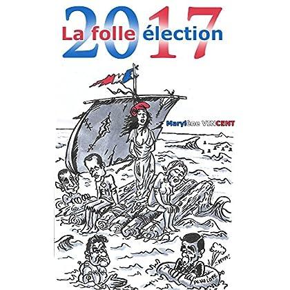 2017 La folle élection