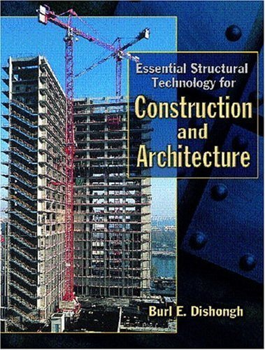 Essential Structural Technology for Construction and Architecture by Dishongh, Burl E. (2000) Paperback