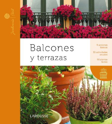 Balcones Y Terrazas (Larousse - Libros Ilustrados/ Prácticos - Ocio Y Naturaleza...