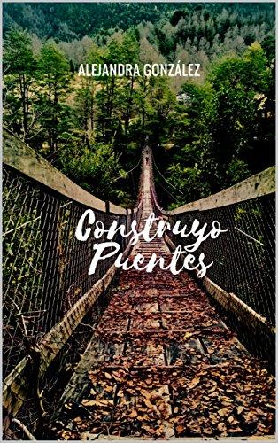 Construyo Puentes por Alejandra González