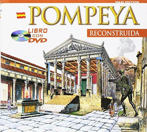 Pompei ricostruita. Maxi edition. Ediz. spagnola. Con video scaricabile online