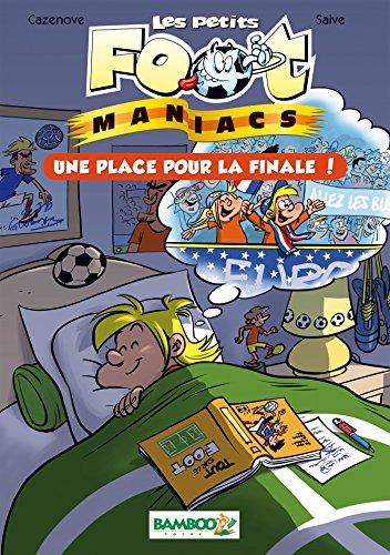 Les petits Foot maniacs - poche tome 3 - Une place pour la finale