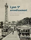 Lyon 5ème arrondissement Aux origines de la ville