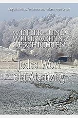 Jedes Wort ein Atemzug: Winter- und Weihnachtsgeschichten Taschenbuch