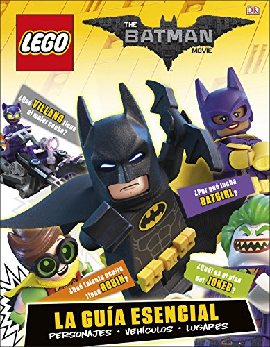 LEGO Batman la película. La guía esencial (LIBROS BATMAN - LEGO PELICULA) por /