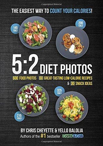 By Chris Cheyette 5:2 Diet Photos: 600 Food Photos, 60 Low-Calorie Recipes & 30 Snack Ideas (1st) [Paperback]