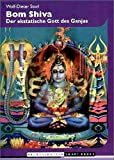 Bom Shiva: Der ekstatische Gott des Ganjas - Wolf D Storl