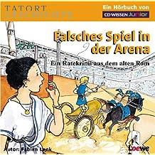 CD WISSEN Junior - TATORT GESCHICHTE - Falsches Spiel in der Arena. Ein Ratekrimi aus dem alten Rom, 2 CDs