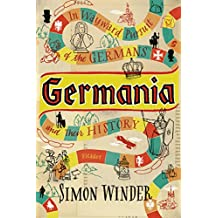 Germania: In Wayward Pursuit of Germans and Their History