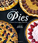 A Year of Pies: A Seasonal Tour of Home Baked Pies by Ashley English (2012-08-07)