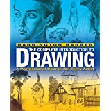 The Complete Introduction to Drawing: A Professional Course for Every Artist