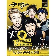5 Seconds of Summer. Hey, ¡montemos un grupo!: 5 Seconds of summer. El libro oficial de 5SOS (Música y cine)