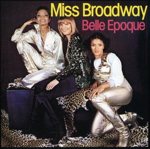 Miss Broadway by Belle Epoque (2009) Audio CD (Belle Epoque)