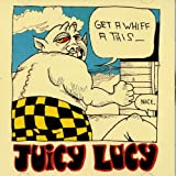 Songtexte von Juicy Lucy - Get a Whiff a This