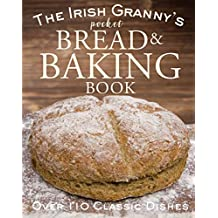 The Irish Granny's Pocket Book of Bread and Baking