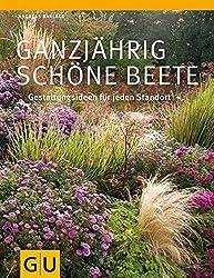 Ganzjährig schöne Beete: Gestaltungsideen für jeden Standort (GU Ratgeber Gartengestaltung)