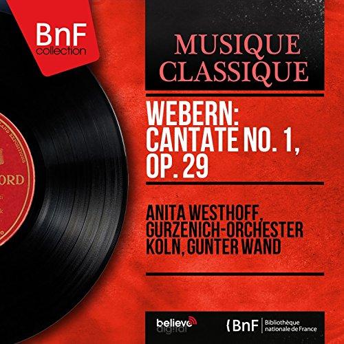Webern: Cantate No. 1, Op. 29 (Mono Version) -
