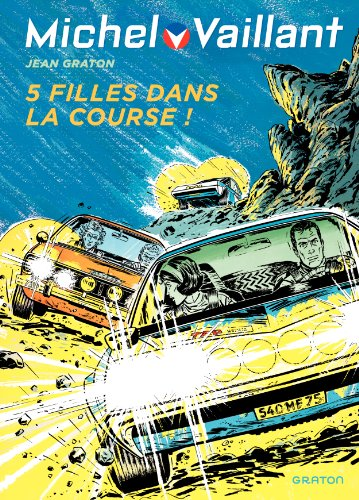 Michel Vaillant - tome 19 - Michel Vaillant 19 (rééd. Dupuis) Cinq filles dans la course