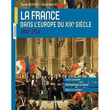 La France dans l'Europe du XIXe siècle - 1804-1914: 1802-1914