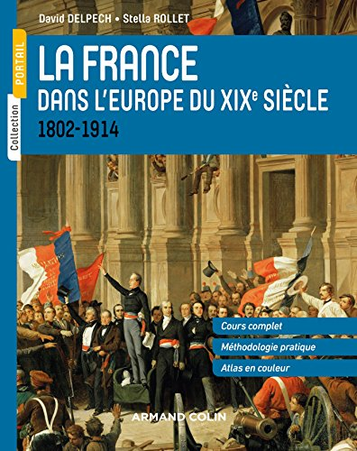 La France dans l'Europe du XIXe siecle : 1802-1914
