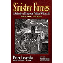 Sinister Forces—The Nine: A Grimoire of American Political Witchcraft
