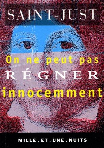 Livres pdf gratuits à télécharger On ne peut pas régner inocemment (La Petite Collection t. 105) in French PDF ePub iBook by Saint-Just B005OKPI1W