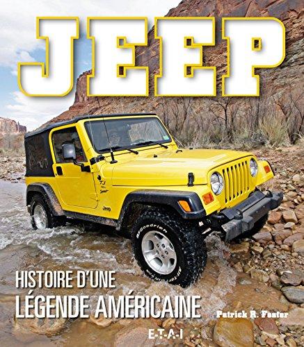 Jeep, histoire d'une légende américaine par Patrick R. Foster