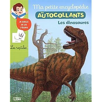 Ma Petite Encyclopédie en Autocollants: Les dinosaures - De 5 à 8 ans