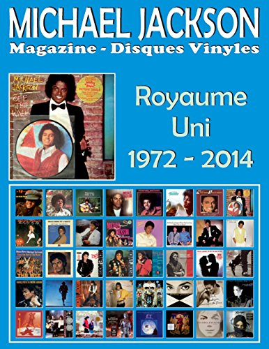 Michael Jackson - Magazine Disques Vinyles - Royaume Uni (1972 - 2014): Discographie dite par Motown and Epic - Guide couleur.