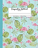 Composition Notebook Wide Ruled: School Exercise Book | 120 Lined Pages | Pink Flamingo Monstera Leaves (Tropical Paradise Journals, Band 2)