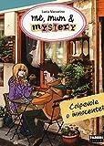 Colpevole o innocente? Me, mum & mistery: 11
