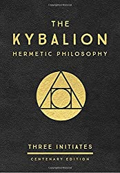 The Kybalion - Centenary Edition: Hermetic Philosophy