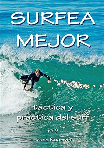 Surfea Mejor - táctica y práctica del surf por Dave Rearwin