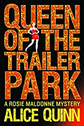 Queen of the Trailer Park (Rosie Maldonne's World Book 1) (English Edition)