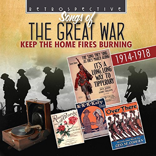 Songs of the Great War: Keep t...