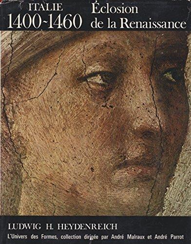 Eclosion de la renaissance. l'univers des formes par Heydenreich l. H. .