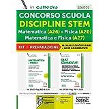 Concorso Scuola Discipline STEM Matematica (A26) Fisica (A20) Matematica e Fisica (A27). Kit di preparazione. Manuale discipl