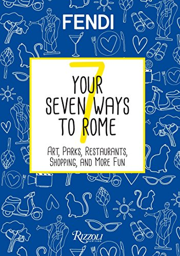 Your Seven Ways to Rome: Art, Parks, Restaurants, Shopping, and More Fun