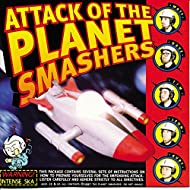 Attack of the Planet Smashers