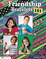 Friendship Bracelets 101: Fun to Make! Fun to Wear! Fun to Share! (Design Originals)