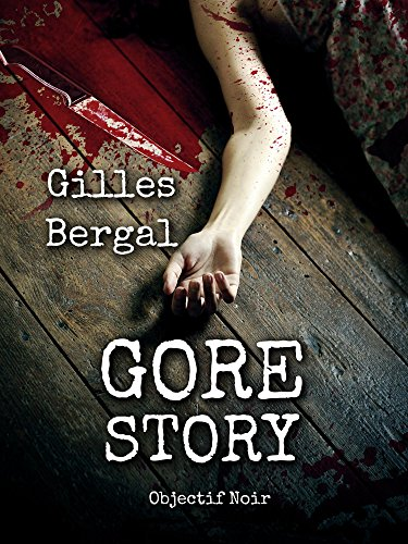 Gore story par Gilles Bergal