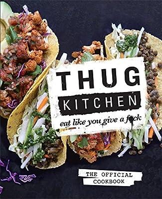 Thug Kitchen: Eat Like You Give a F**k