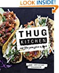 Thug Kitchen: Eat Like You Give a F**k