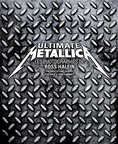 Ultimate Metallica : Les Photograhies de...