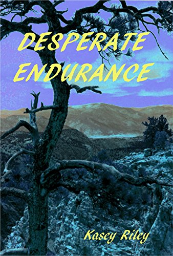 ebook: Desperate Endurance: A Riverview Novel (B00FIE630Y)