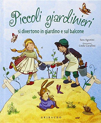 Piccoli giardinieri si divertono in giardino e sul balcone di Sara Agostini