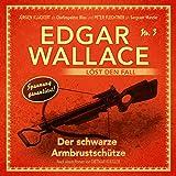 Der schwarze Armbrustschütze (Edgar Wallace löst den Fall 3)