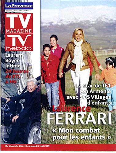 TV MAGAZINE N1160 25 AVRIL 2009 LAURENCE FERRARI/ BOYER/ DUBOSC/ CATCH/ CHARASSE/ SUBLET/ ALIAGAS/ ROTENBERG/ DRUCKER/ DENIS/ CARLOS