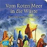 Vom Roten Meer in die Wüste. Mini-Bilderbuch.: Don Bosco Minis: Kinderbibelgeschichten -