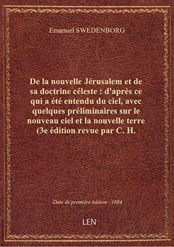De la nouvelle Jérusalem et de sa doctrine céleste : d'après ce qui a été entendu du ciel, avec quel